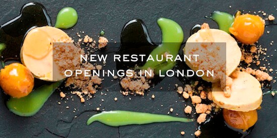 New Restaurant Openings in London