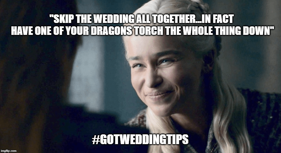Dany #GoTWeddingTips
