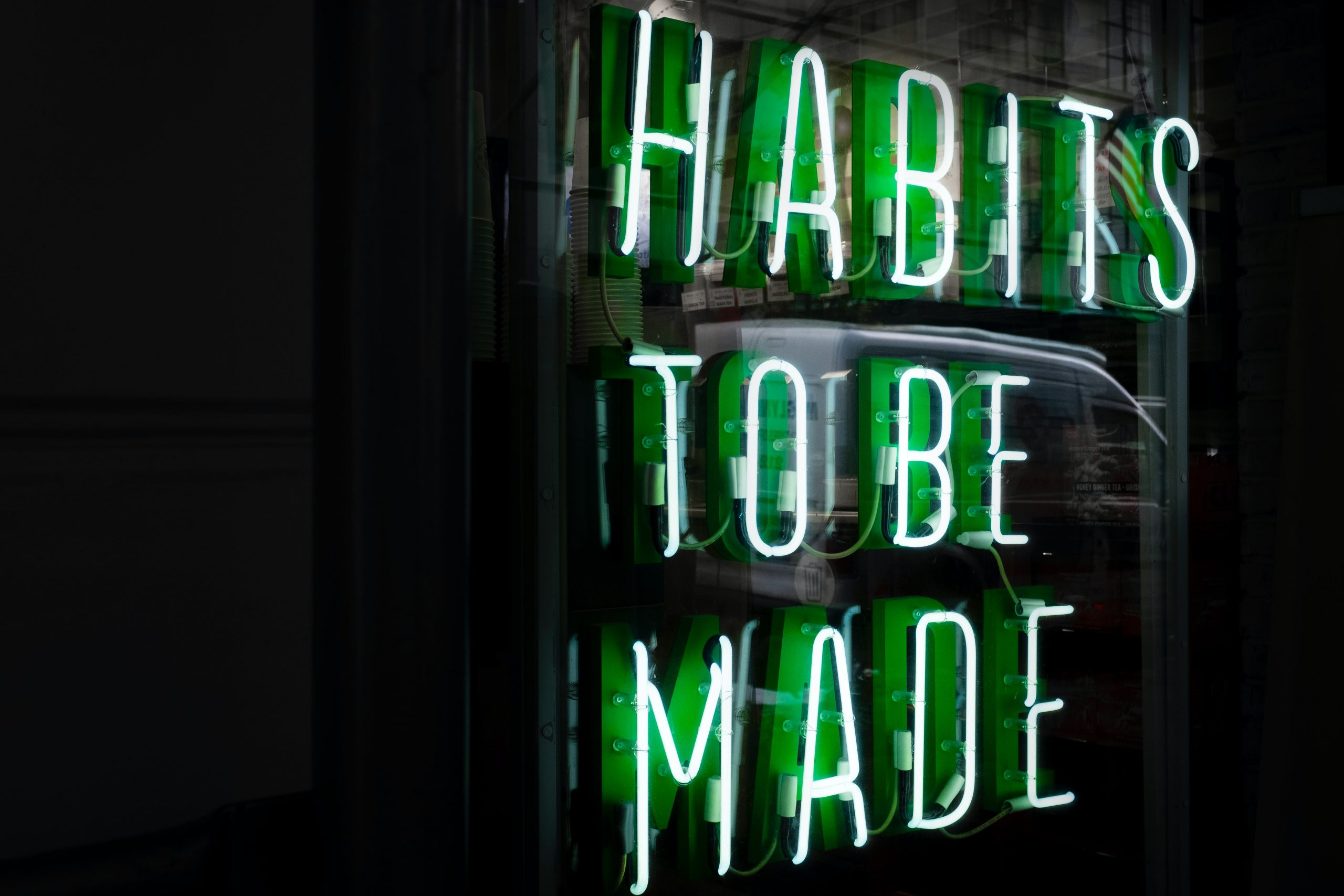 Habits to Be Made Neon Sign